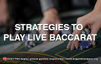 Strategies to Play Live Baccarat