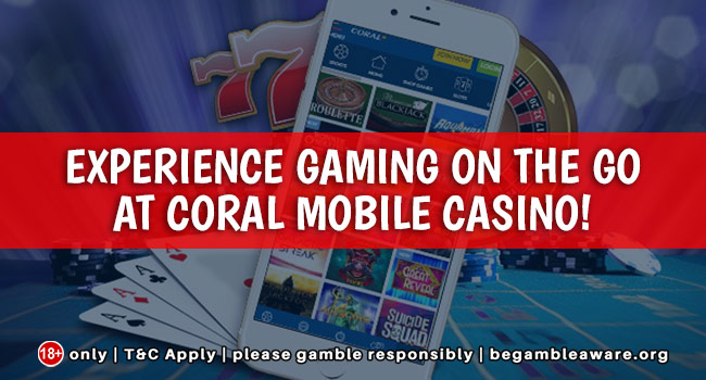 Experience-gaming-on-the-go-at-Coral-Mobile-Casino