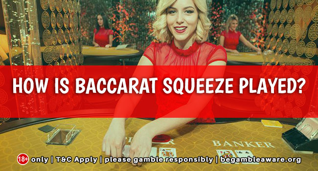 How is Baccarat Squeeze played?