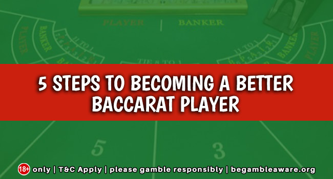 5-Steps-to-Becoming-a-Better-Baccarat-Player