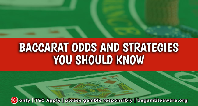 Baccarat-odds-and-strategies-you-should-know