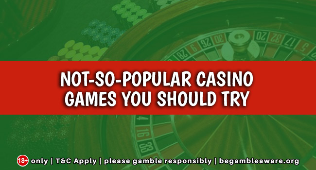 Not-so-popular-casino-games-you-should-try
