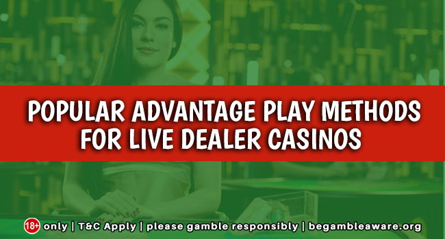 Popular-Advantage-Play-Methods-for-Live-Dealer-Casinos
