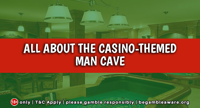 All about the Casino-themed Man Cave